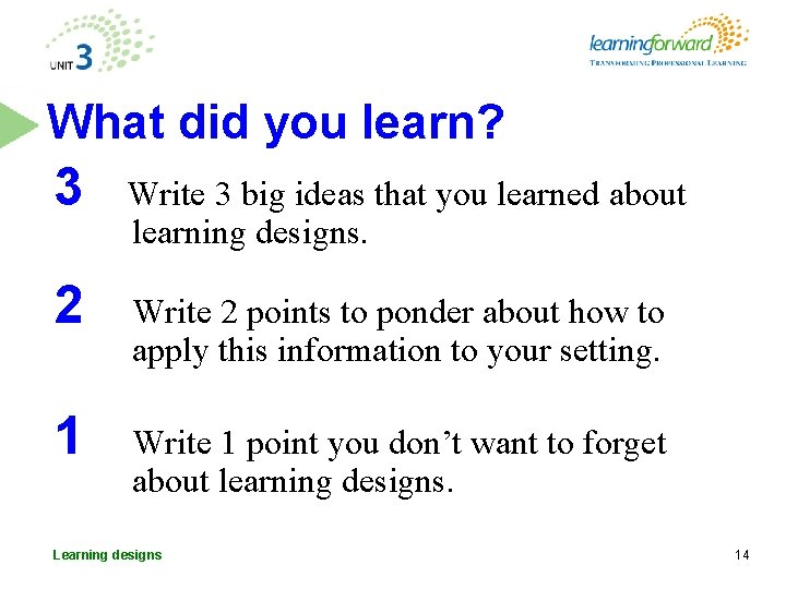 What did you learn? 3 Write 3 big ideas that you learned about learning