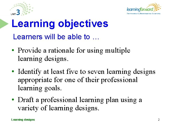 Learning objectives Learners will be able to … • Provide a rationale for using