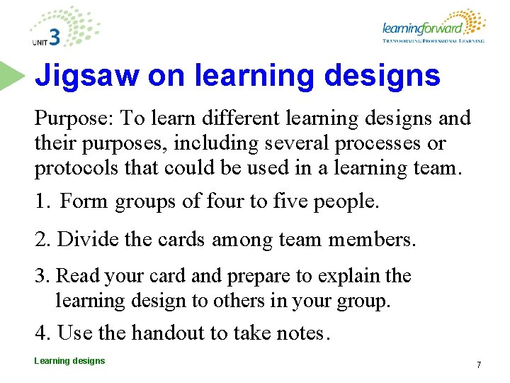 Jigsaw on learning designs Purpose: To learn different learning designs and their purposes, including