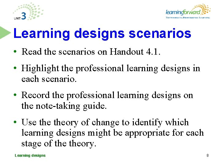 Learning designs scenarios • Read the scenarios on Handout 4. 1. • Highlight the