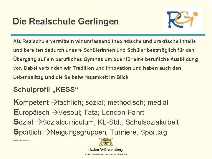 Die Realschule Gerlingen Als Realschule vermitteln wir umfassend theoretische und praktische Inhalte und bereiten