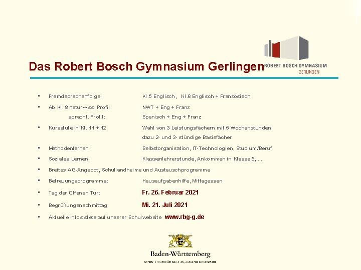 Das Robert Bosch Gymnasium Gerlingen • Fremdsprachenfolge: Kl. 5 Englisch, Kl. 6 Englisch +