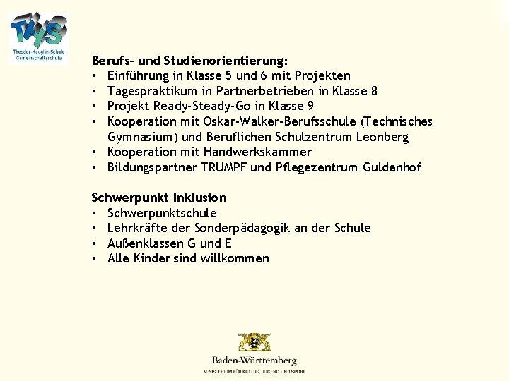 Berufs- und Studienorientierung: • Einführung in Klasse 5 und 6 mit Projekten • Tagespraktikum