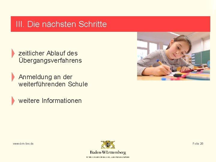 III. Die nächsten Schritte zeitlicher Ablauf des Übergangsverfahrens Anmeldung an der weiterführenden Schule weitere