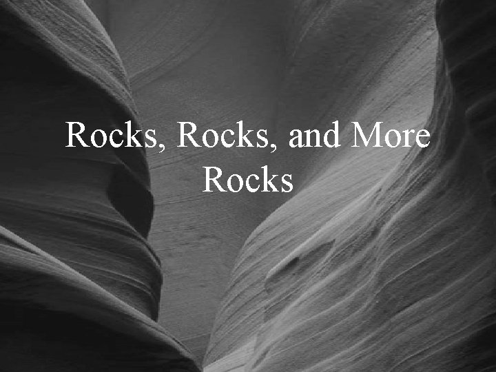 Rocks, and More Rocks