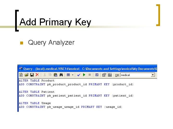 Add Primary Key n Query Analyzer