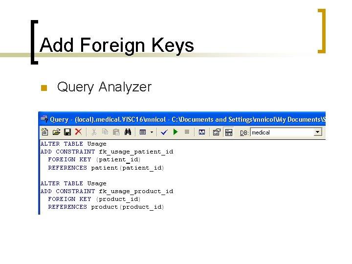 Add Foreign Keys n Query Analyzer