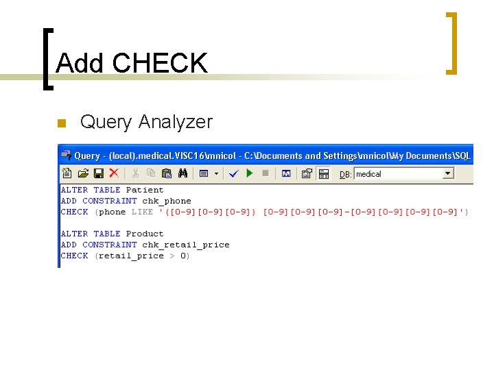 Add CHECK n Query Analyzer