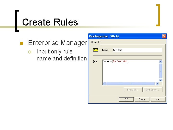 Create Rules n Enterprise Manager ¡ Input only rule name and definition