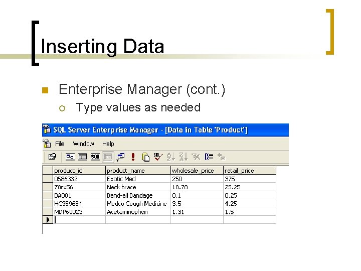 Inserting Data n Enterprise Manager (cont. ) ¡ Type values as needed