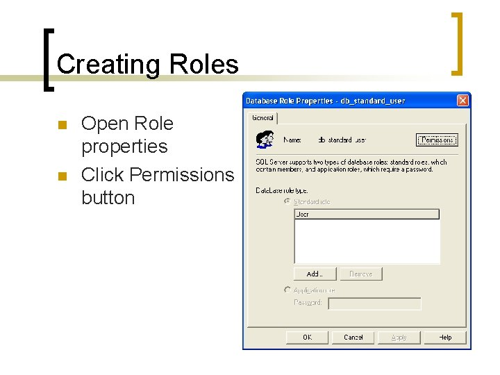 Creating Roles n n Open Role properties Click Permissions button