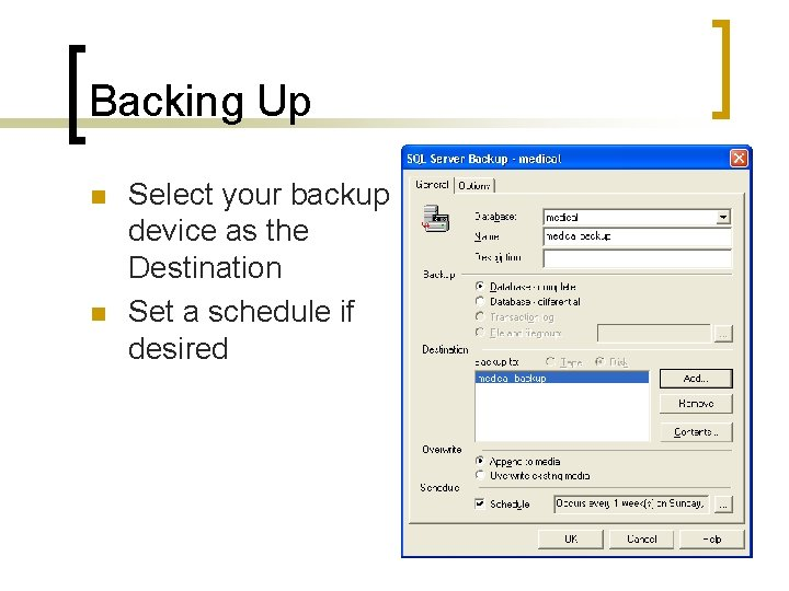 Backing Up n n Select your backup device as the Destination Set a schedule