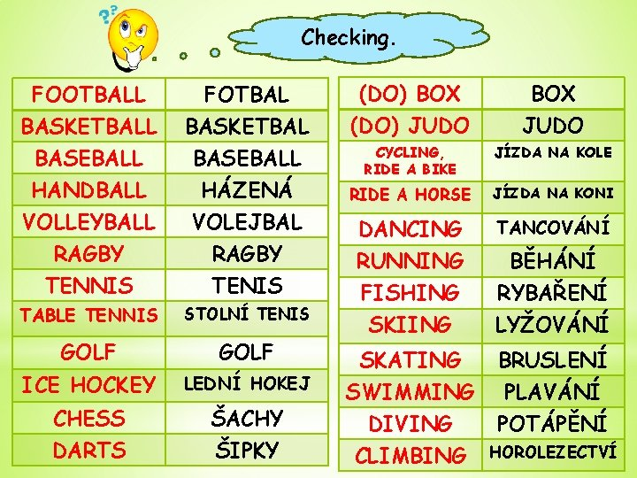 Checking. FOOTBALL BASKETBALL BASEBALL HANDBALL FOTBAL BASKETBAL BASEBALL HÁZENÁ VOLLEYBALL RAGBY TENNIS VOLEJBAL RAGBY