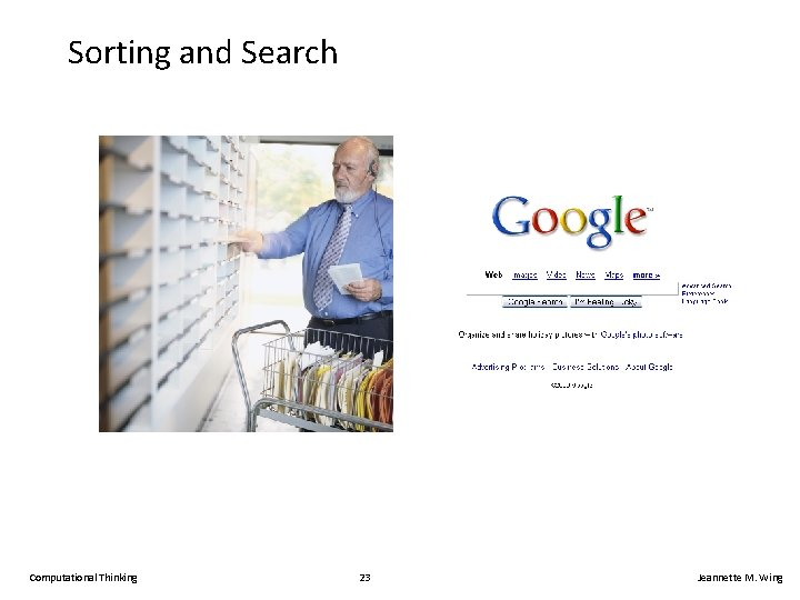 Sorting and Search Computational Thinking 23 Jeannette M. Wing