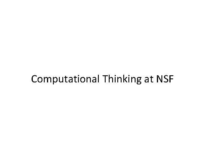 Computational Thinking at NSF