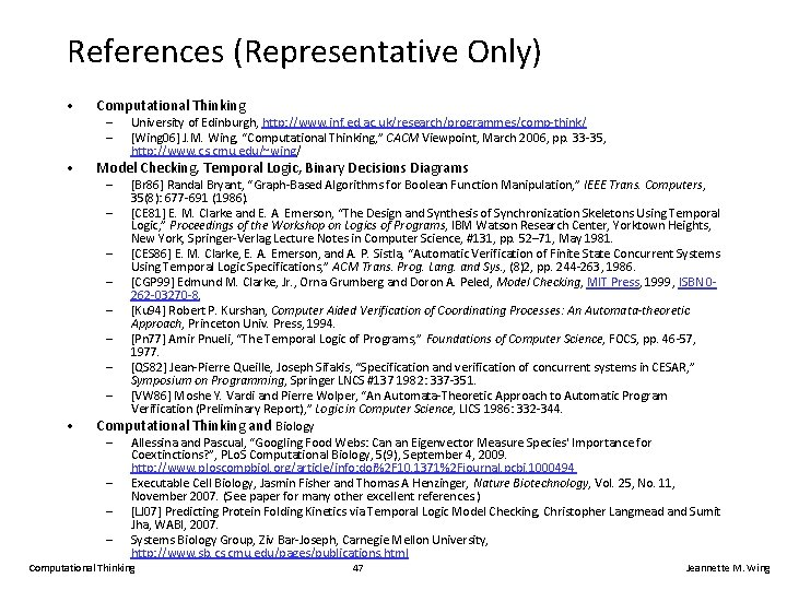 References (Representative Only) • Computational Thinking • Model Checking, Temporal Logic, Binary Decisions Diagrams