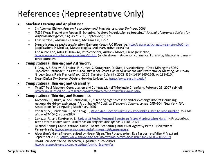 References (Representative Only) • Machine Learning and Applications – – – • Christopher Bishop,