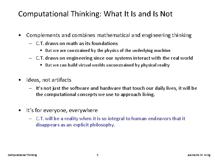 Computational Thinking: What It Is and Is Not • Complements and combines mathematical and