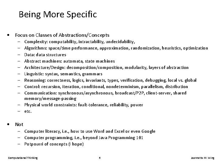 Being More Specific • Focus on Classes of Abstractions/Concepts – – – – –