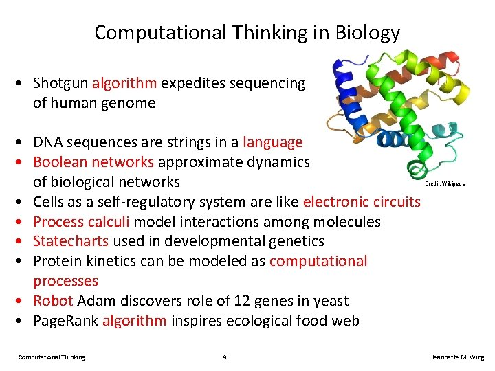 Computational Thinking in Biology • Shotgun algorithm expedites sequencing of human genome • DNA