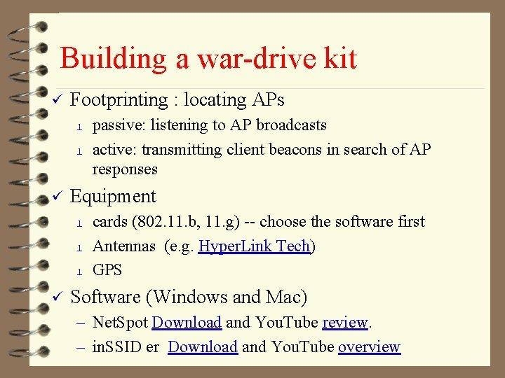 Building a war-drive kit ü Footprinting : locating APs l l ü Equipment l