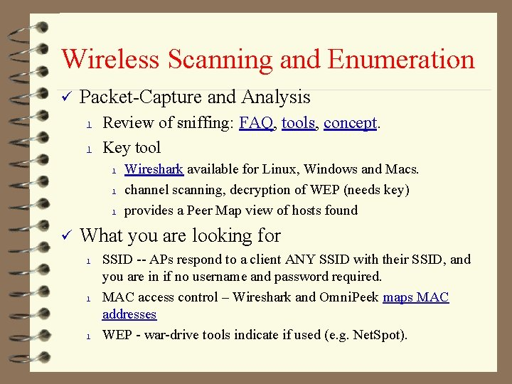 Wireless Scanning and Enumeration ü Packet-Capture and Analysis l l Review of sniffing: FAQ,