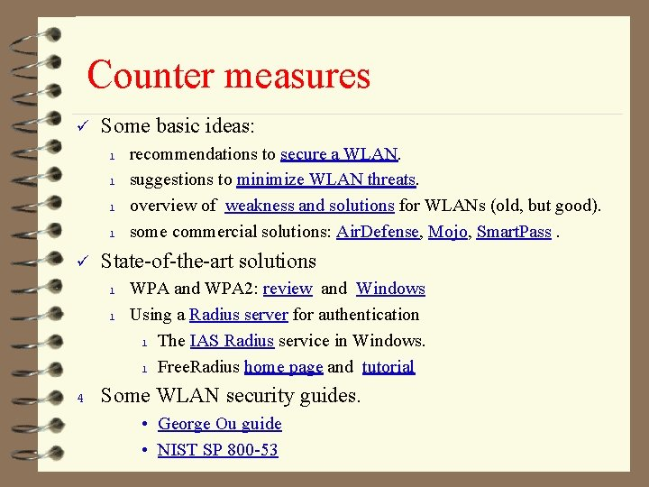Counter measures ü Some basic ideas: l l ü State-of-the-art solutions l l 4