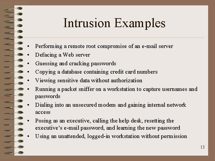 Intrusion Examples • • • Performing a remote root compromise of an e-mail server