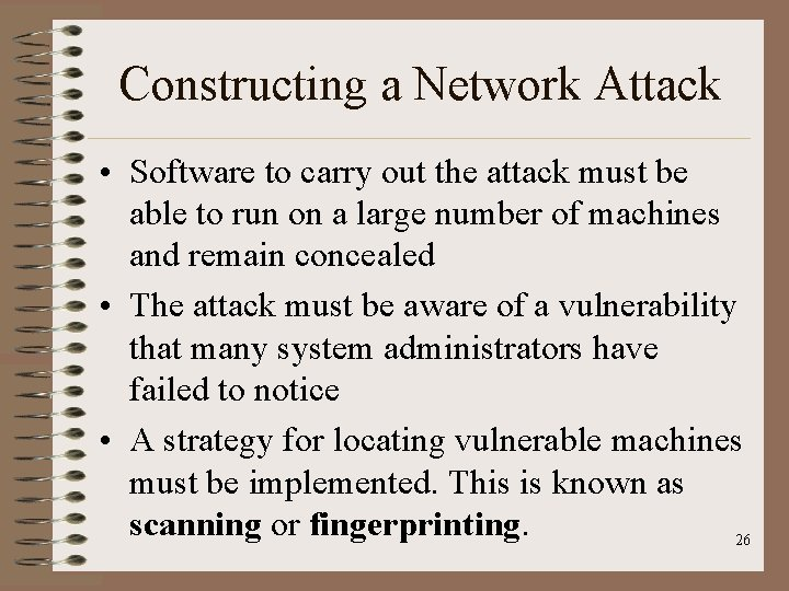 Constructing a Network Attack • Software to carry out the attack must be able