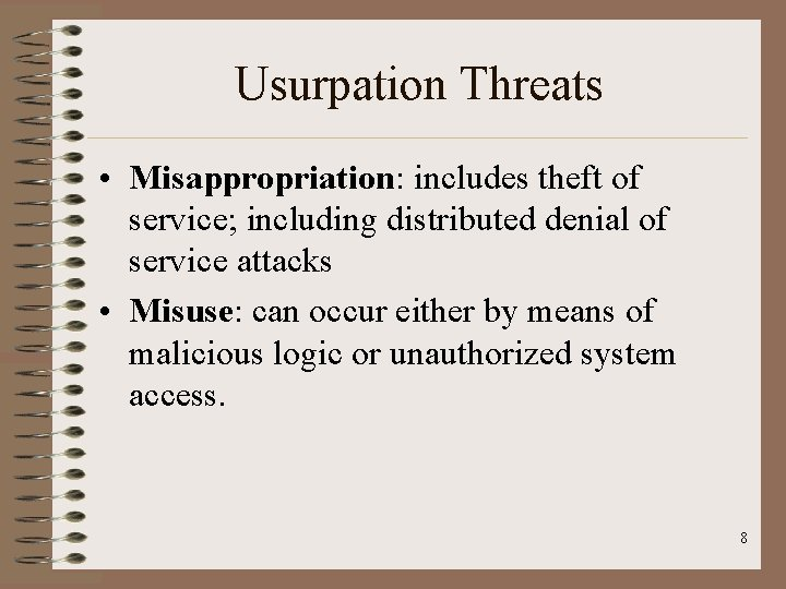 Usurpation Threats • Misappropriation: includes theft of service; including distributed denial of service attacks