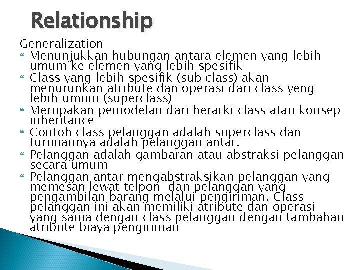 Relationship Generalization Menunjukkan hubungan antara elemen yang lebih umum ke elemen yang lebih spesifik