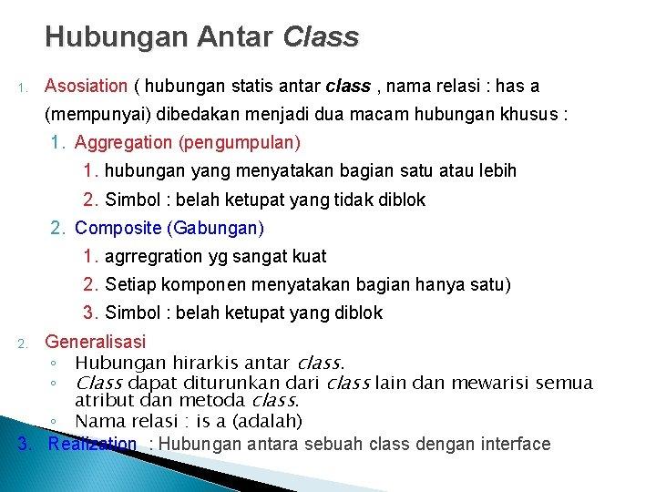 Hubungan Antar Class 1. Asosiation ( hubungan statis antar class , nama relasi :