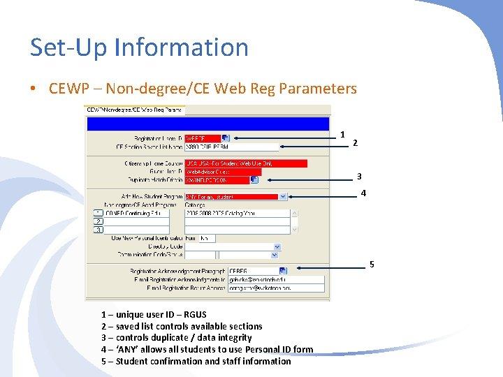 Set-Up Information • CEWP – Non-degree/CE Web Reg Parameters 1 2 3 4 5