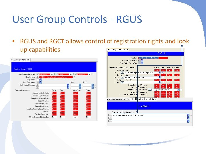 User Group Controls - RGUS • RGUS and RGCT allows control of registration rights