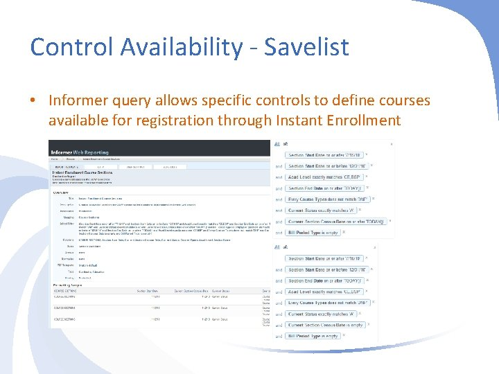 Control Availability - Savelist • Informer query allows specific controls to define courses available