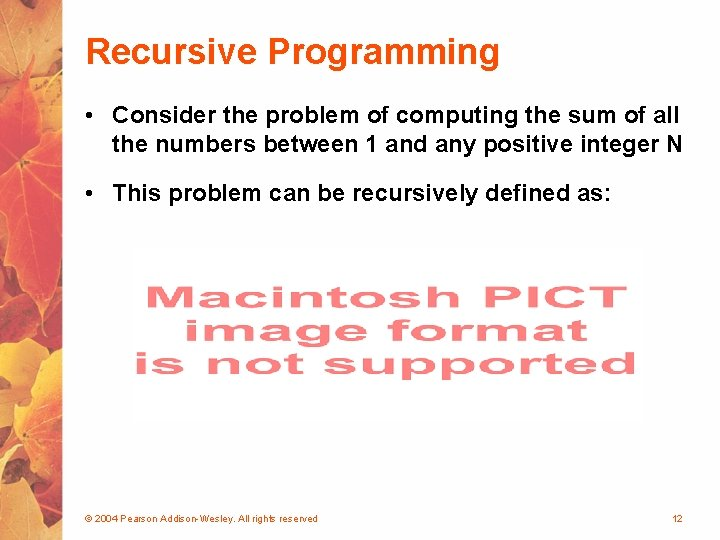 Recursive Programming • Consider the problem of computing the sum of all the numbers