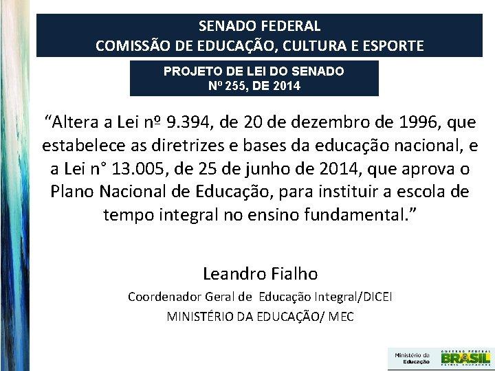 SENADO FEDERAL COMISSÃO DE EDUCAÇÃO, CULTURA E ESPORTE PROJETO DE LEI DO SENADO Nº