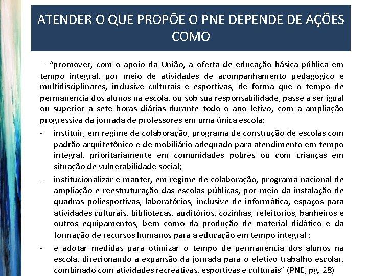 """ATENDER O QUE PROPÕE O PNE DEPENDE DE AÇÕES COMO - """"promover, com o"""