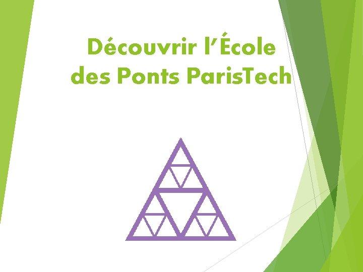 Découvrir l'École des Ponts Paris. Tech