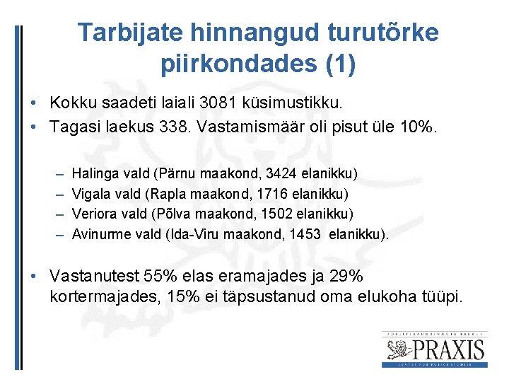 Tarbijate hinnangud turutõrke piirkondades (1) • Kokku saadeti laiali 3081 küsimustikku. • Tagasi laekus