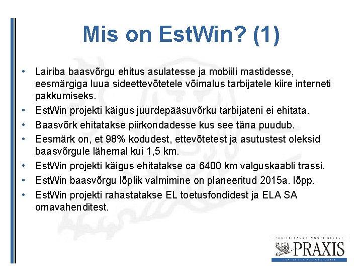 Mis on Est. Win? (1) • Lairiba baasvõrgu ehitus asulatesse ja mobiili mastidesse, eesmärgiga