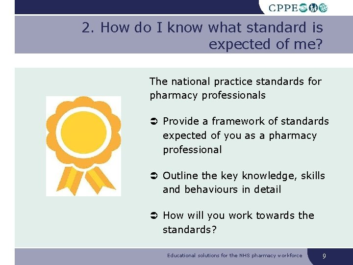 2. How do I know what standard is expected of me? The national practice