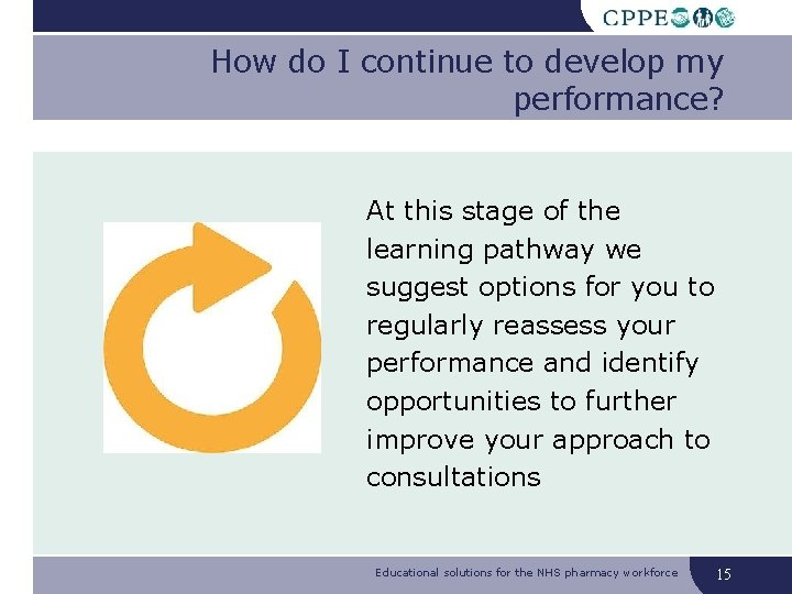 How do I continue to develop my performance? At this stage of the learning