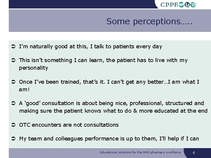 Some perceptions…. . I'm naturally good at this, I talk to patients every day