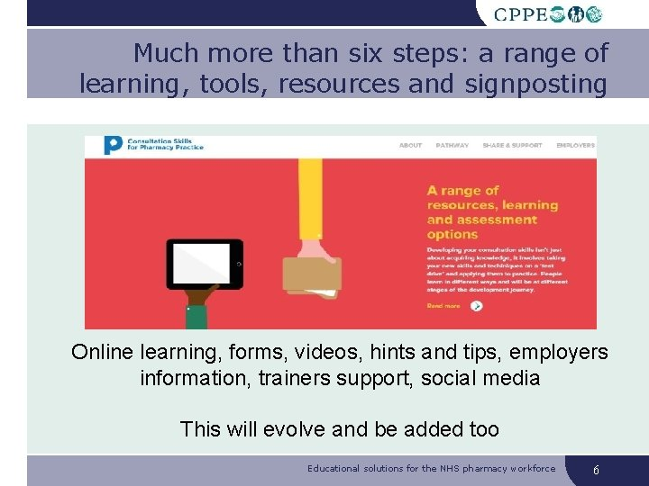 Much more than six steps: a range of learning, tools, resources and signposting Online