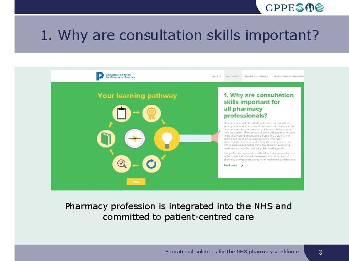 1. Why are consultation skills important? Pharmacy profession is integrated into the NHS and