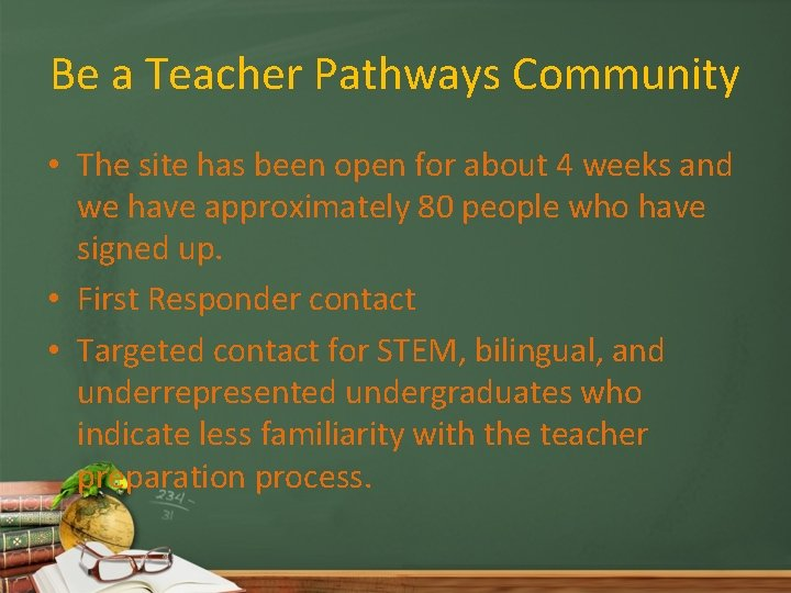 Be a Teacher Pathways Community • The site has been open for about 4
