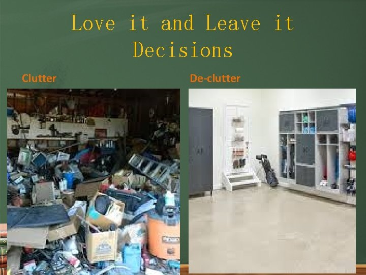 Love it and Leave it Decisions Clutter De-clutter