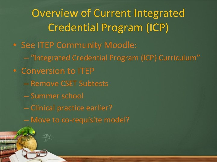 "Overview of Current Integrated Credential Program (ICP) • See ITEP Community Moodle: – ""Integrated"