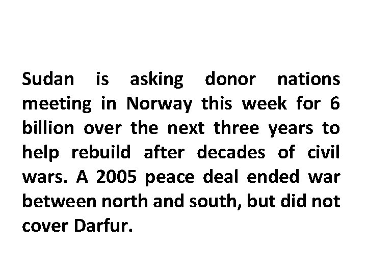 Sudan is asking donor nations meeting in Norway this week for 6 billion over